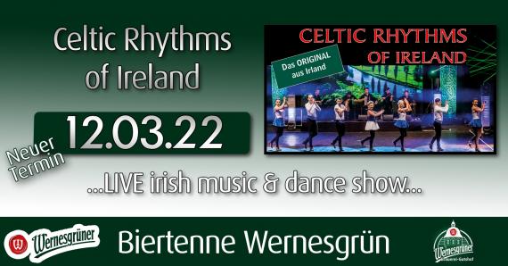 +++ERSATZTERMIN+++ Celtic Rhythms of Ireland // Biertenne Wernesgrün // 12.03.2022