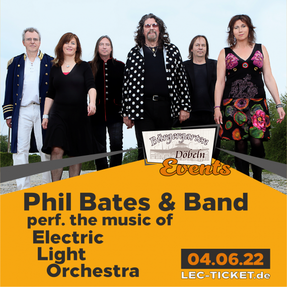 Phil Bates & Band (perf. the music of Electric Light Orchestra) // Bürgergarten Döbeln // 04.06.2022