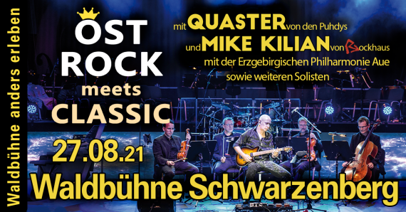 Ostrock meets Classic // Waldbühne Schwarzenberg // 27.08.2021